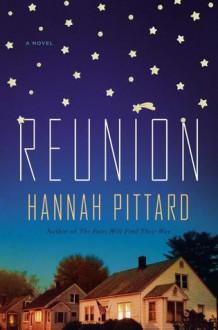 Reunion: A Novel - Hannah Pittard