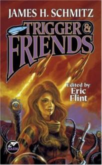 Trigger & Friends - James H. Schmitz, Eric Flint