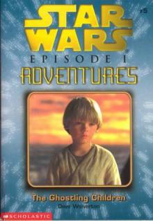 The Ghostling Children (Star Wars Adventures #7) - Dave Wolverton