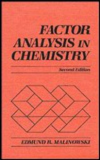 Factor Analysis in Chemistry - Edmund R. Malinowski