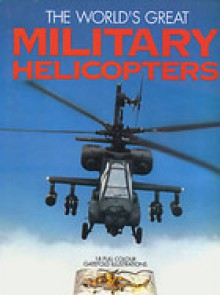 The Worlds Great Military Helicopters - Chris Marshall