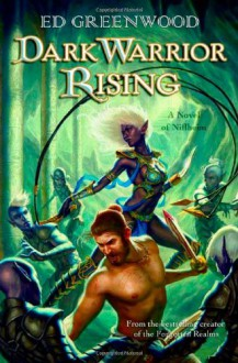 Dark Warrior Rising - Ed Greenwood