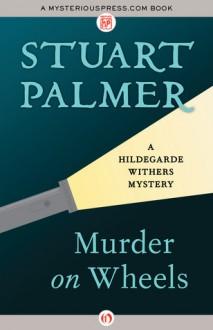 Murder on Wheels - Stuart Palmer