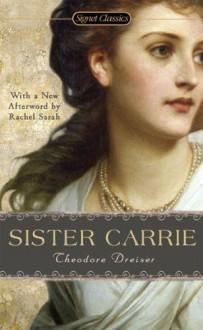 Sister Carrie - Theodore Dreiser, Rachel Sarah, Richard R. Lingeman