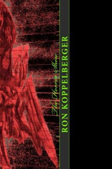 The Horror Show - Ron W. Koppelberger Jr.