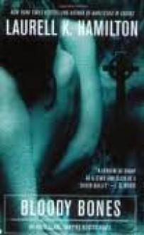 Bloody Bones (Anita Blake, Vampire Hunter, Book 5) Publisher: Jove - Laurell K. Hamilton