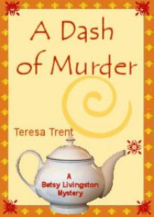 A Dash of Murder - Teresa Trent