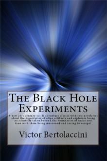 The Black Hole Experiments - Victor Bertolaccini
