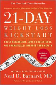 21-Day Weight Loss Kickstart: Boost Metabolism, Lower Cholesterol, and Dramatically Improve Your Health - Neal D. Barnard