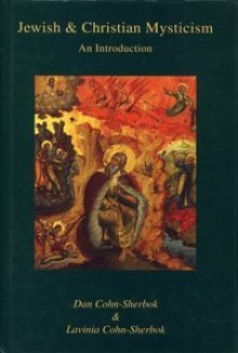 Jewish and Christian Mysticism: An Introduction - Dan Cohn-Sherbok, Lavinia Cohn-Sherbok