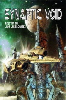 Synaptic Void - Joe Jablonski, Iain Pattison
