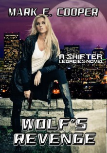 Wolf's Revenge (Shifter Legacies) - Mark E. Cooper