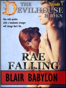 Rae Falling (Devilhouse, #1) - Blair Babylon