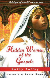 Hidden Women of the Gospels - Kathy Coffey