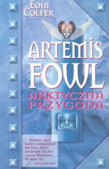 Artemis Fowl. Arktyczna przygoda - Eoin Colfer