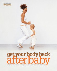 Get Your Body Back After Baby - FitPregnancy, FitPregnancy