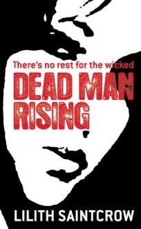 Dead Man Rising - Lilith Saintcrow