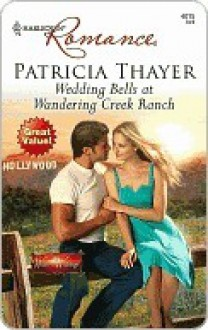 Wedding Bells At Wandering Creek Ranch - Patricia Thayer