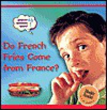 Do French Fries Come from France? - Ronne Randall