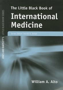 Little Black Book Of International Medicine (Jones and Bartlett's Little Black Book) - William Alto