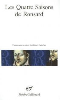 Les Quatre Saisons De Ronsard - Pierre de Ronsard