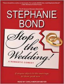 Stop the Wedding! - Stephanie Bond, Carla Mercer-Meyer