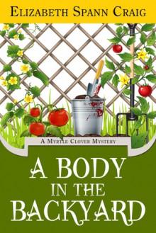 A Body in the Backyard - Elizabeth Spann Craig