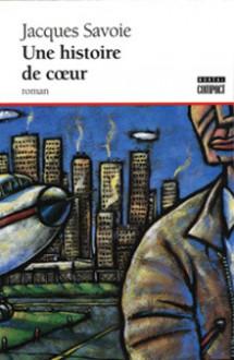 une histoire de coeur - Jacques Savoie