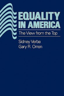 Equality in America: A View from the Top - Sidney Verba, Gary Orren