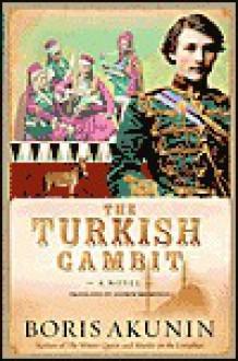 The Turkish Gambit - Boris Akunin, Andrew Bromfield