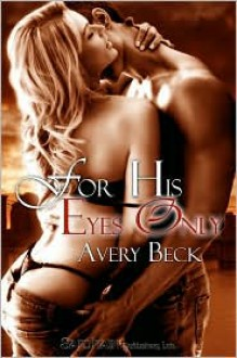 For His Eyes Only - Avery Beck