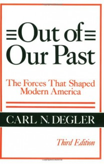 Out of Our Past - Carl N. Degler
