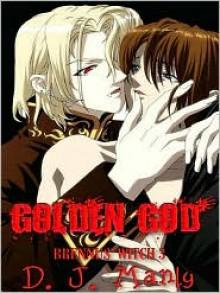 Golden God (Brennus' Witch, #3) - D.J. Manly