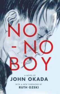 No-No Boy - John Okada, Frank Chin, Ruth Ozeki, Lawson Fusao Inada