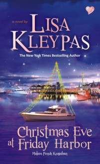 Christmas Eve at Friday Harbor - Malam Penuh Keajaiban - Lisa Kleypas