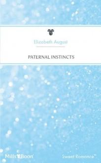 Paternal Instincts (Men!) - Elizabeth August
