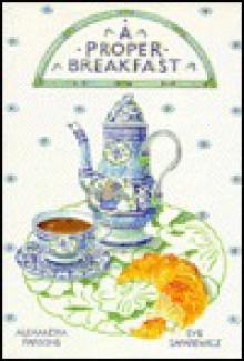 A Proper Breakfast - Alexandra Parsons