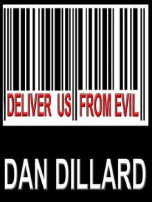 Deliver Us From Evil - Dan Dillard