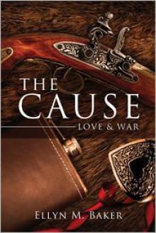 The Cause: Love & War - Ellyn M. Baker