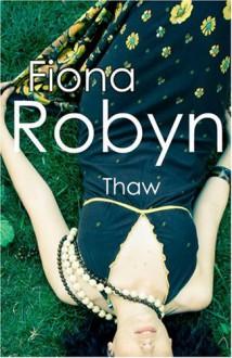 Thaw - Fiona Robyn