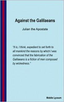 Against the Galileans - Flavius Claudius Julianus, Wilmer Cave Wright
