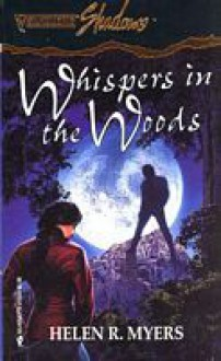 Whispers in the Woods - Helen R. Myers