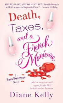 Death, Taxes, and a French Manicure - Diane Kelly