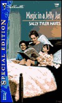 Magic in a Jelly Jar - Sally Tyler Hayes