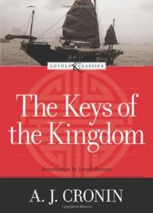 The Keys of the Kingdom (Loyola Classics) - A.J. Cronin, Joseph Bottum, Amy Welborn