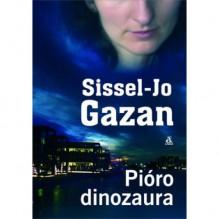 Pióro dinozaura - Sissel-Jo Gazan, Elżbieta Frątczak-Nowotny