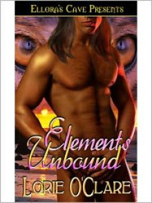 Elements Unbound - Lorie O'Clare