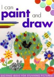 I Can Paint And Draw - Nicola Baxter