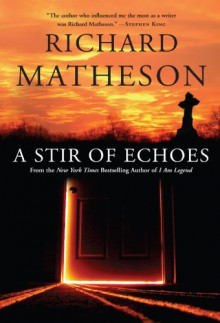 A Stir of Echoes - Richard Matheson