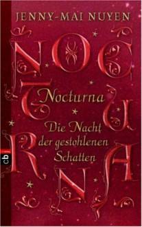 Nocturna: Die Nacht der gestohlenen Schatten - Jenny-Mai Nuyen